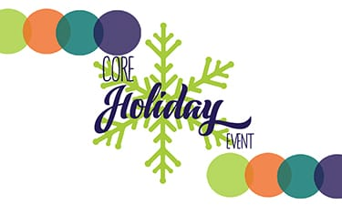 CORE Holiday Event